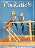 Cockatiels, W. A. Starika, 0866221468