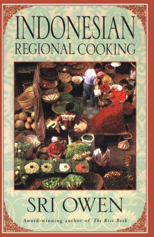 Indonesian Regional Cooking by Sri Owen