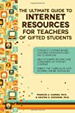 The Ultimate Guide to Internet Resources for Teachers of Gifted Kids, Frances A. Karnes and Kristen R. Stephens, 1593639694