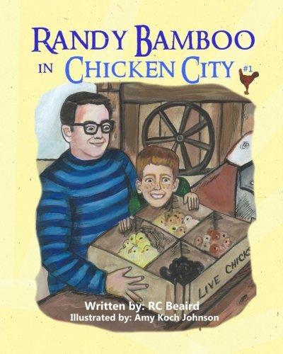 Download Randy Bamboo: in Chicken City (Volume 1) PDF