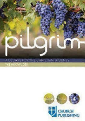 Pilgrim - The Beatitudes: A Course for the Christian Journey (Pilgrim Follow 4)