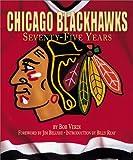 The Chicago Blackhawks, Bob; Foreword By Jim Belushi; Int Verdi, 1887656308