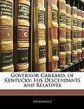 Governor Garrard, of Kentucky, Anonymous, 1141556189