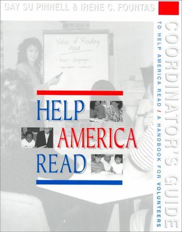 A Coordinator's Guide to Help America Read: A Handbook for Volunteers (Fountas & Pinnell Professional Books and Mult