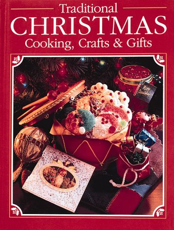 Traditional Christmas Cooking, Crafts & Gifts by Cy Decosse Inc, Cy Decosse