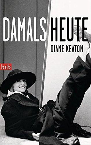 DAMALS HEUTE Taschenbuch – 13. Mai 2013 Diane Keaton btb Verlag 3442742072 USA