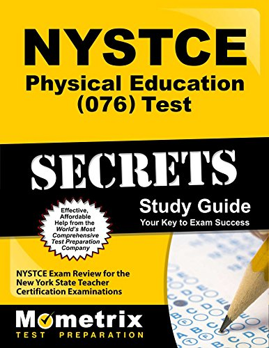 NYSTCE Physical Education (076) Test Secrets Study Guide: NYSTCE Exam Review for the New York State Teacher Certification Examinations (Mometrix Secrets Study Guides)