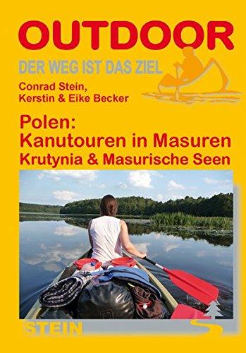 Polen: Kanutouren in Masuren Krutynia & Masurische Seen (OutdoorHandbuch) (Der Weg ist das Ziel)