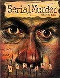 Serial Murders, Robert Dolan, 0791042758