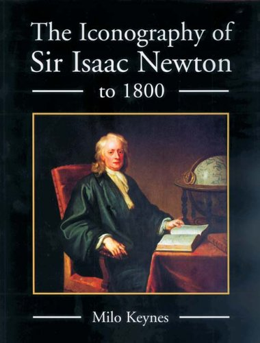 The Iconography of Sir Isaac Newton to 1800 PDF