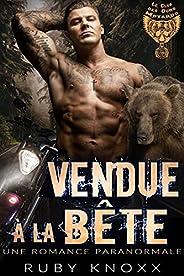 Vendue à la Bête: Une Romance paranormale (Le Club des Ours Motards t. 1) (French Edition)