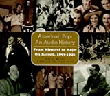American Pop: An Audio History - From Minstrels To Mojo: On Record, 1893-1946