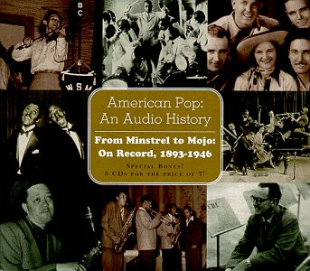 American Pop: An Audio History - From Minstrels To Mojo: On Record, 1893-1946 by Silva America