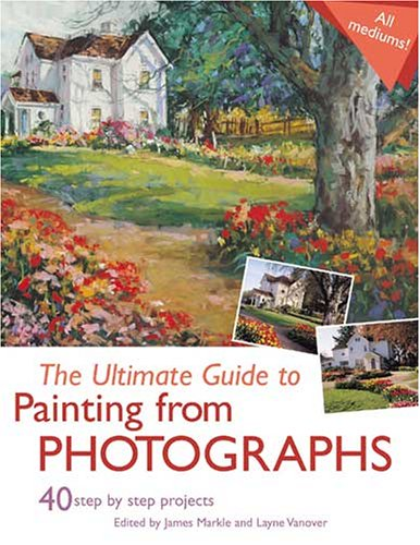 Download The Ultimate Guide to Painting From Photographs pdf epub
