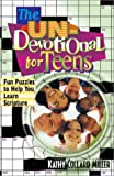 The Un-Devotional for Teens, Kathy Collard Miller, 1569552509