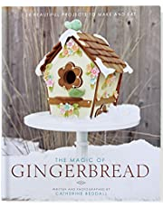 The Magic of Gingerbread (16 Beautiful Projects to Make and Eat)