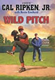 Wild Pitch (Cal Ripken, Jr.'s All Stars) by Ripken, Cal, Cowherd, Kevin (March 5, 2013) Hardcover