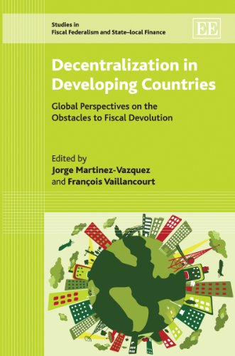 Decentralization in Developing Countries: Global Perspectives on the Obstacles to Fiscal Devolution (Studies in Fiscal F