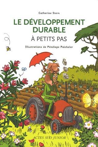 Le développement durable à petits pas Broché – 22 mai 2006 Catherine Stern Pénélope Paicheler Actes Sud Junior 2742761349