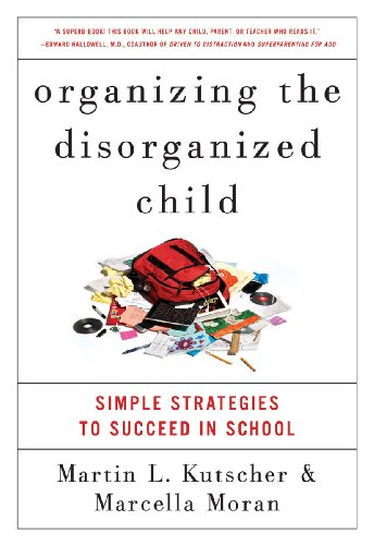 Organizing the Disorganized Child: Simple Strategies to Succeed in School cover