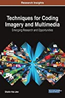 Techniques for Coding Imagery and Multimedia: Emerging Research and Opportunities Front Cover