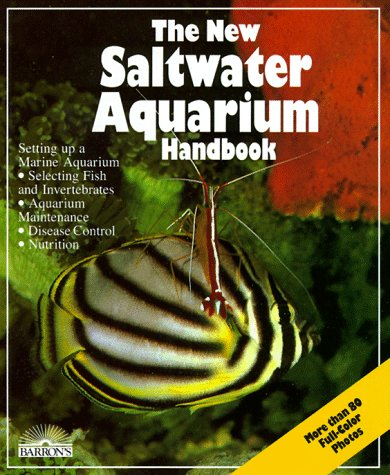 Saltwater Barrons - The New Saltwater Aquarium Handbook (New Pet Handbooks)