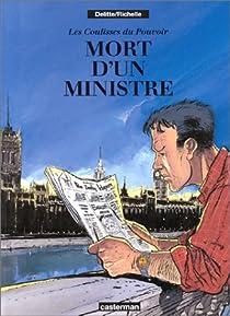 Les Coulisses du pouvoir, tome 1 : Mort d'un ministre par Delitte