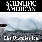 The Unquiet Ice: Scientific American | Robin E. Bell,Scientific American