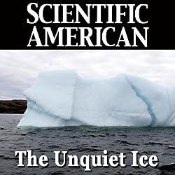 The Unquiet Ice