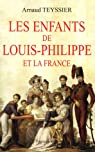 Les enfants de Louis-Philippe et la France par Teyssier