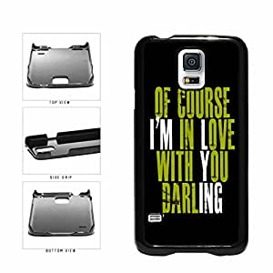 Of Course I Love You Darling Plastic Phone Case Back Cover Samsung Galaxy S5 I9600