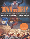 Down and Dirty: The Essential Training Guide for Obstacle Races and Mud Runs offers
