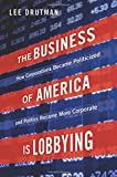 Corporate lobbyists are everywhere in Washington. Of the 100 organizations that spend the most on lobbying, 95 represent business. The largest companies now have upwards of 100 lobbyists representing them. How did American businesses become so invest...
