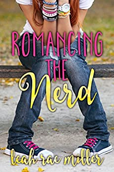 Romancing the Nerd by [Miller, Leah Rae]