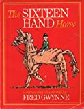 The Sixteen Hand Horse, Fred Gwynne, 0671669680