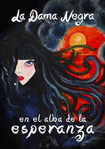 Descargar Libro La Dama Negra En El Alba De La Esperanza Noemi Bocanegra Hurtado