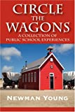 Circle the Wagons, Newman Young, 1432703447