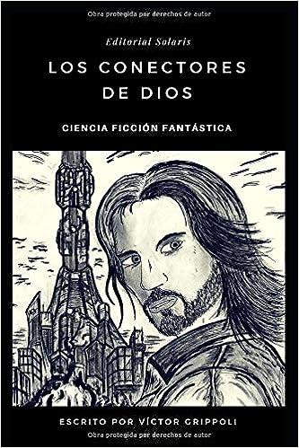 Los conectores de dios (Spanish Edition): Victor Grippoli: 9781723838477: Amazon.com: Books