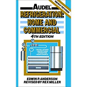 Audel Refrigeration : Home and Commercial