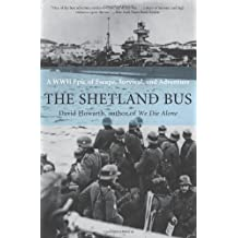 Shetland Bus: A WWII Epic Of Escape, Survival, and Adventure