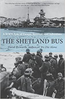 Book The Shetland Bus: A WWII Epic Of Courage, Endurance, and Survival