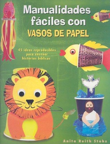 Manualidades Faciles Con Vasos de Papel (Spanish Edition)
