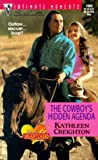 The Cowboy's Hidden Agenda, Kathleen Creighton, 0373270747