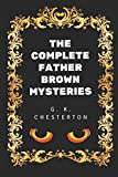 img - for The Complete Father Brown Mysteries: By G. K. Chesterton - Illustrated book / textbook / text book