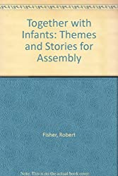 Together with Infants: Themes and Stories for Assembly