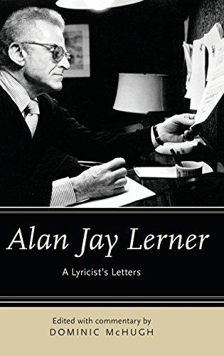Alan Jay Lerner: A Lyricist's Letters
