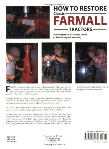 How To Restore Classic Farmall Tractors: The Ultimate Do-it-Yourself Guide to Rebuilding and Restoring by Voyageur Press