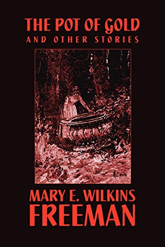 an analysis of the novel by mary e wilkins freeman Summary bibliography: mary e wilkins freeman you are not logged in if you create a free account and sign in, you will be able to customize what is displayed.