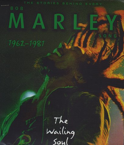 Soul Survivor: The Stories Behind Every Bob Marley Song, 1962-81