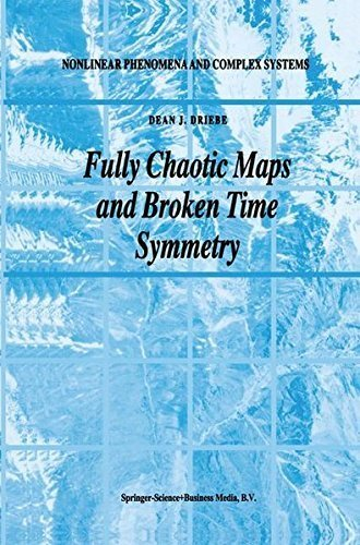 Fully Chaotic Maps and Broken Time Symmetry (Nonlinear Phenomena and Complex Systems) Pdf